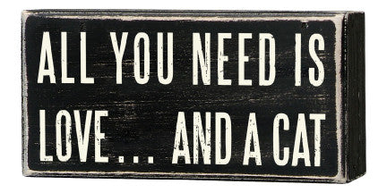 Primitives Box Sign - All You Need Is Love And A Cat