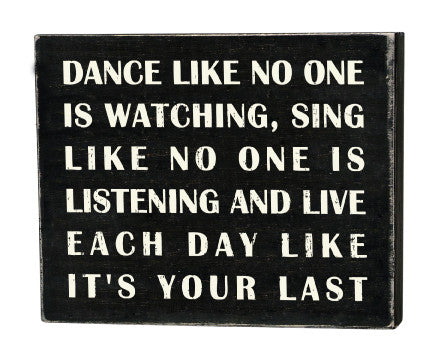 Primitives Box Sign - Dance Like No One Is Watching