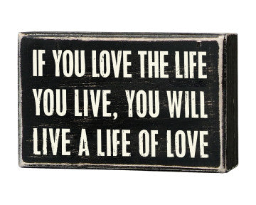 Primitives Box Sign - Love The Life You Live
