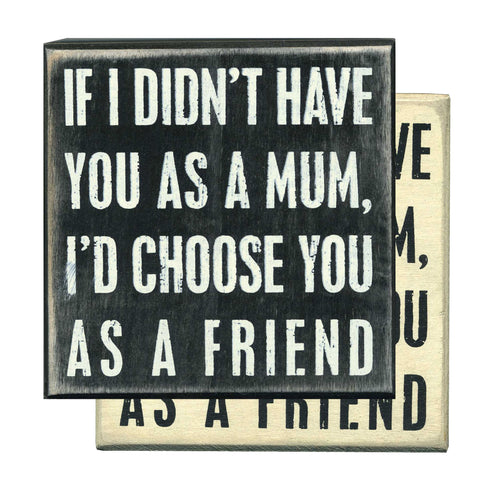 Primitives Box Sign -  Have You As A Mum