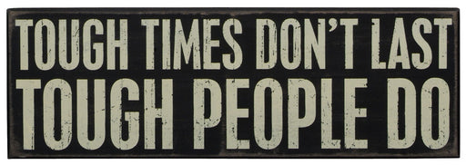 Primitives Large Box Sign - Tough Times Don't Last