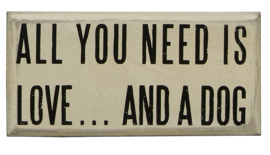 Primitives White Box Sign - All You Need Is Love and a Dog