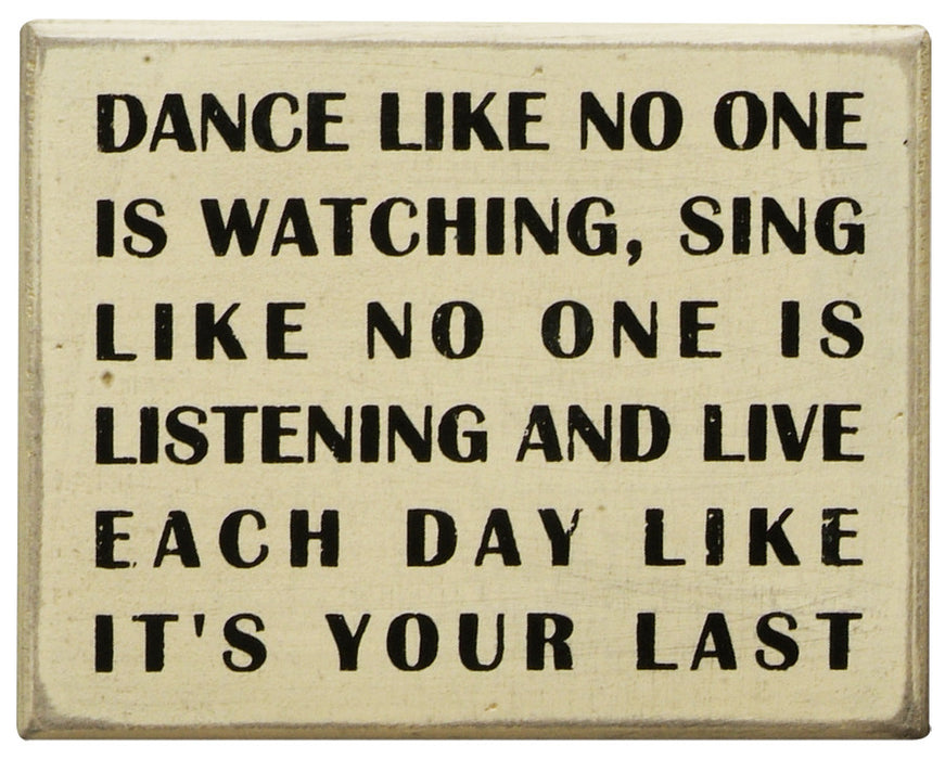 Primitives White Box Sign - Dance like No One is Watching