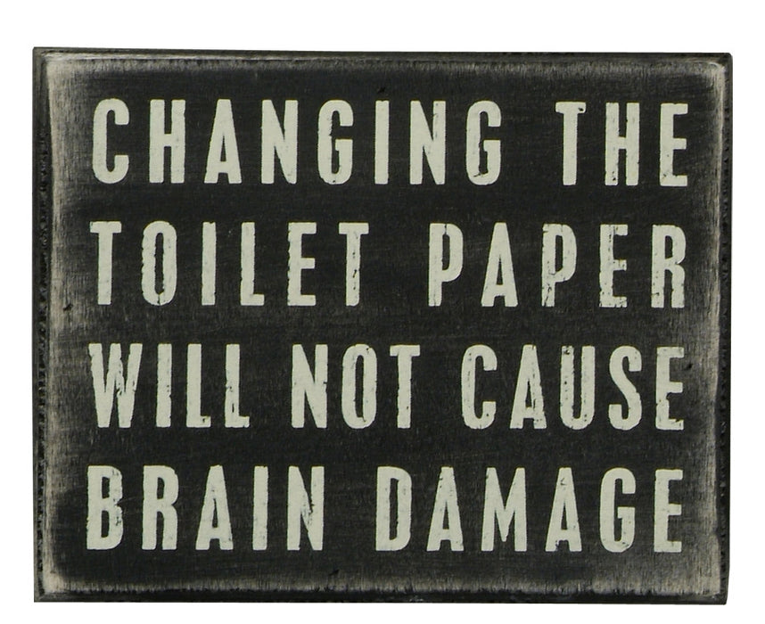 Primitives Box Sign - Changing The Toilet Paper