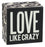 Primitives Box Sign - Love Like Crazy