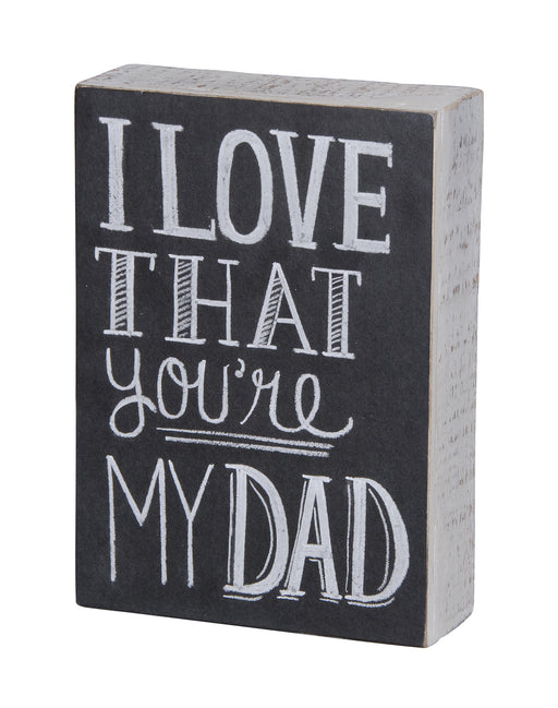 PK2287 Primitives Box Sign - I Love That You're My Dad