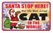 PSS087 Santa Stop Here Sign - Best Loved Dog