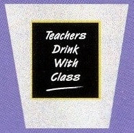 Shot Glass Teachers With Class