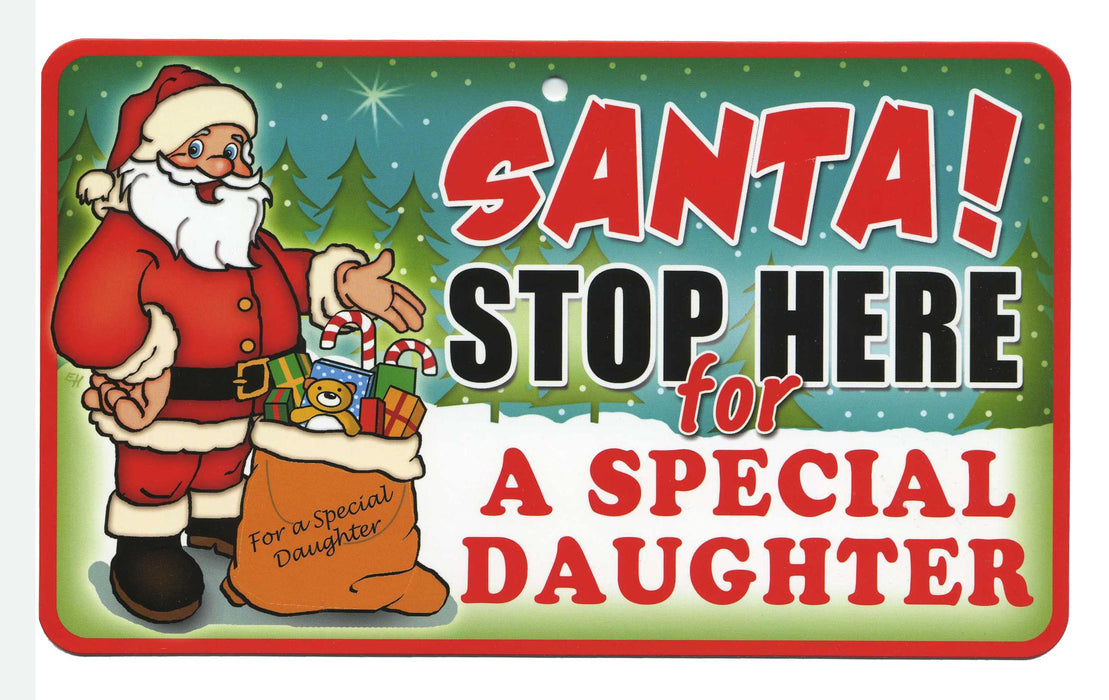Santa Stop Here Sign - A Special Daughter