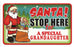 Santa Stop Here Sign - Special Granddaughter