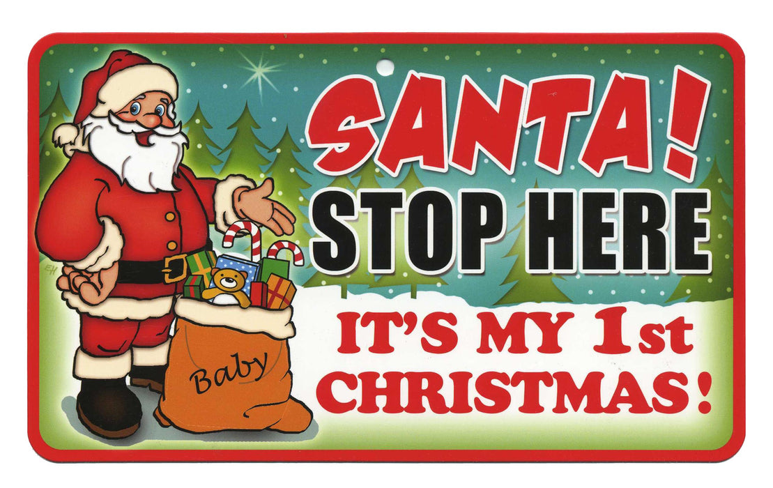 Santa Stop Here Sign - My First Christmas