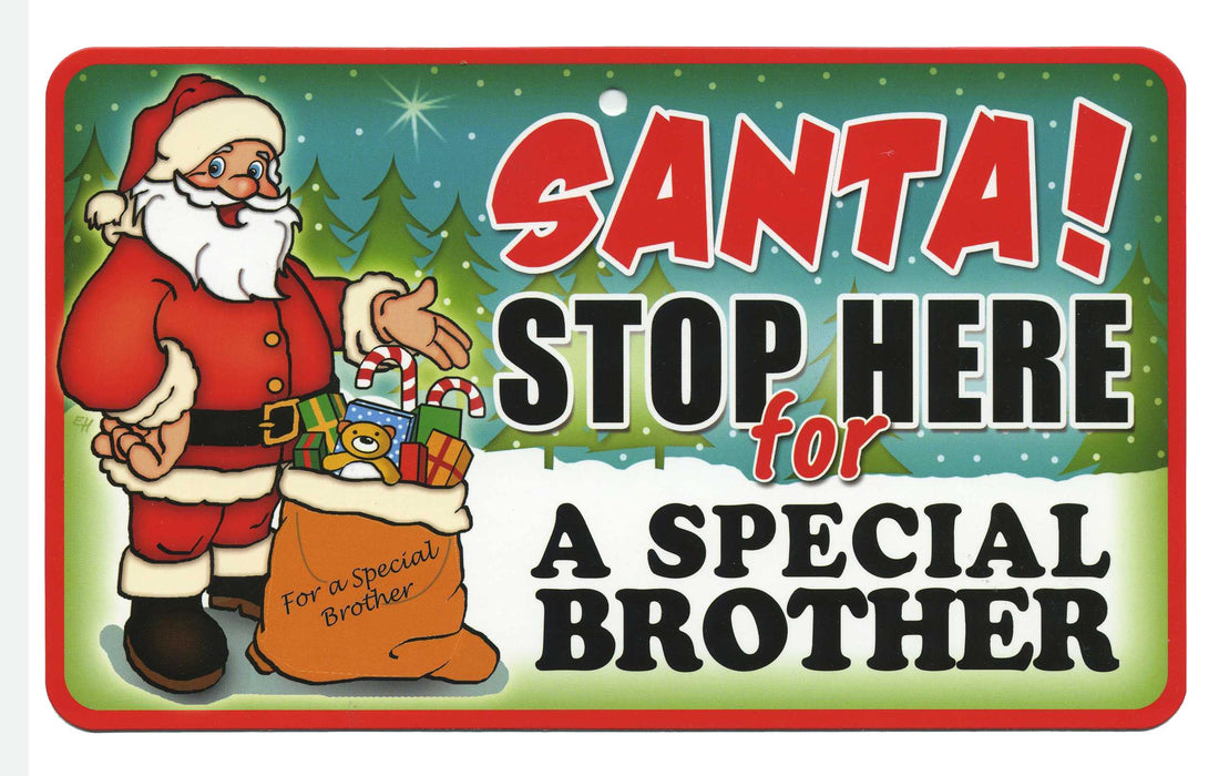 Santa Stop Here Sign - A Special Brother