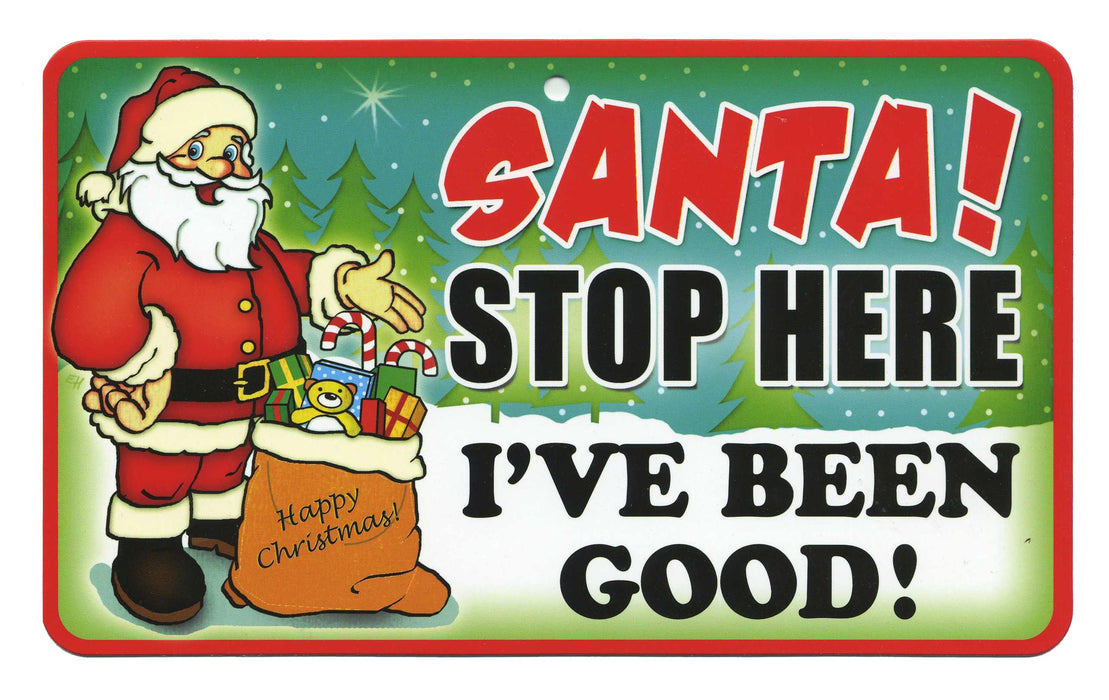 Santa Stop Here Sign - I've Been Good
