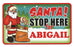 Santa Stop Here Sign - Abigail