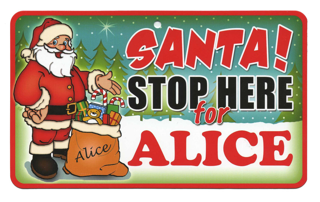 Santa Stop Here Sign - Alice