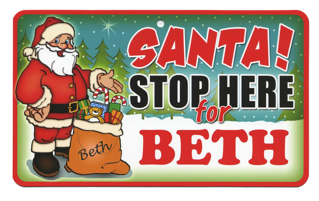 Santa Stop Here Sign - Beth
