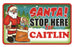 Santa Stop Here Sign - Caitlin