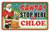 Santa Stop Here Sign - Chloe