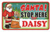 Santa Stop Here Sign - Daisy