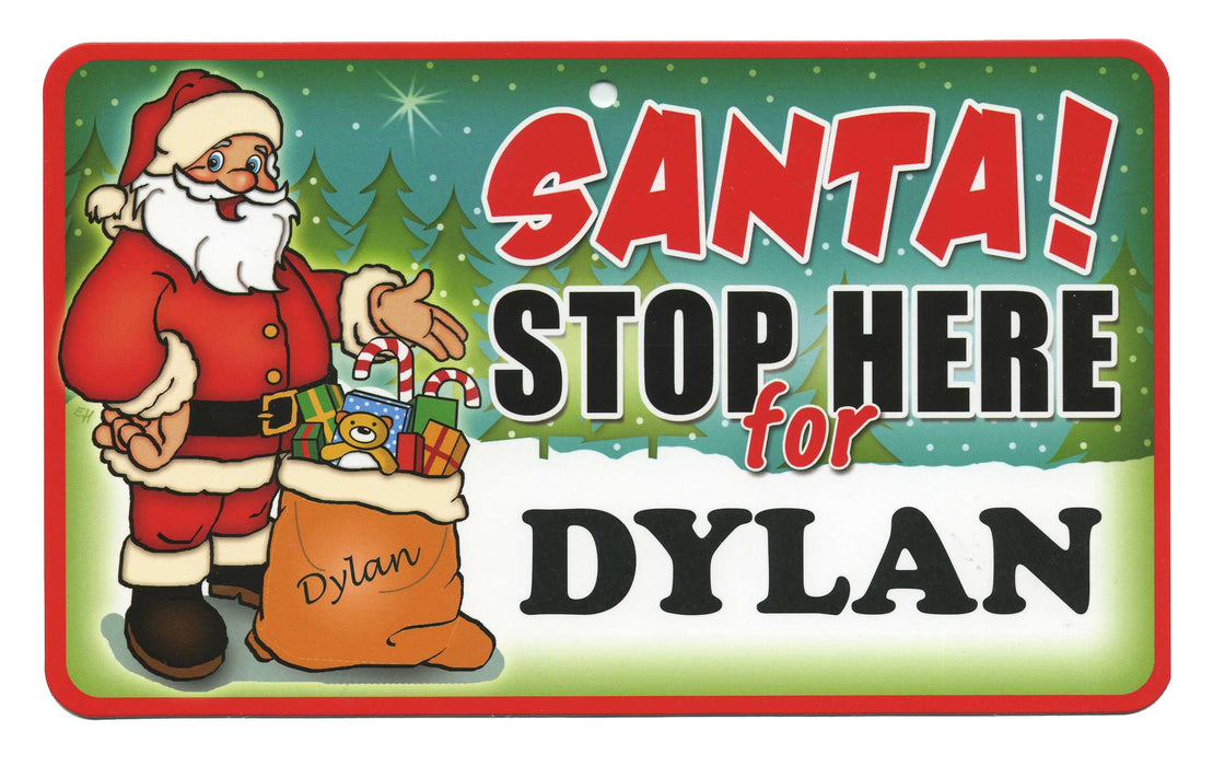 Santa Stop Here Sign - Dylan