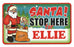 Santa Stop Here Sign - Ellie