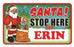 Santa Stop Here Sign - Erin