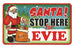 Santa Stop Here Sign - Evie