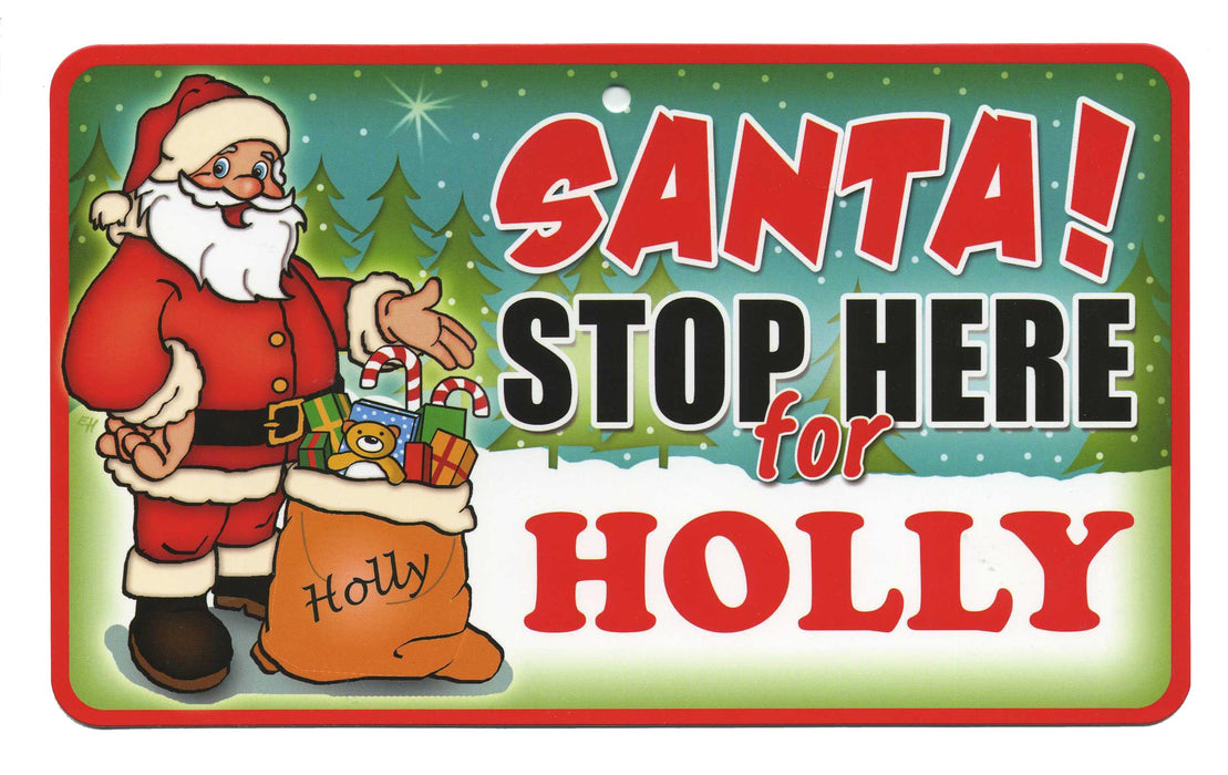 Santa Stop Here Sign - Holly