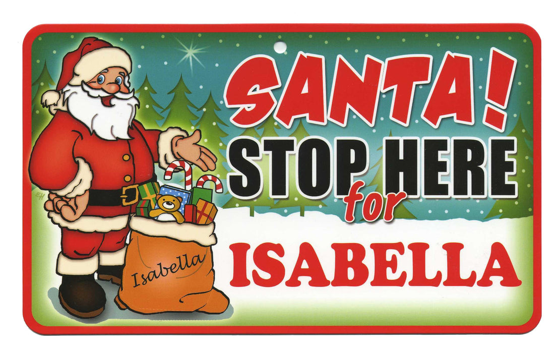 Santa Stop Here Sign - Isabella