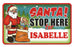 Santa Stop Here Sign - Isabelle