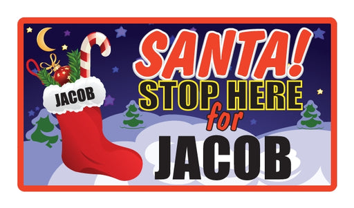 Childrens Santa Stop Here Sign - Jacob