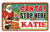 Santa Stop Here Sign - Katie