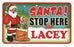 Santa Stop Here Sign - Lacey
