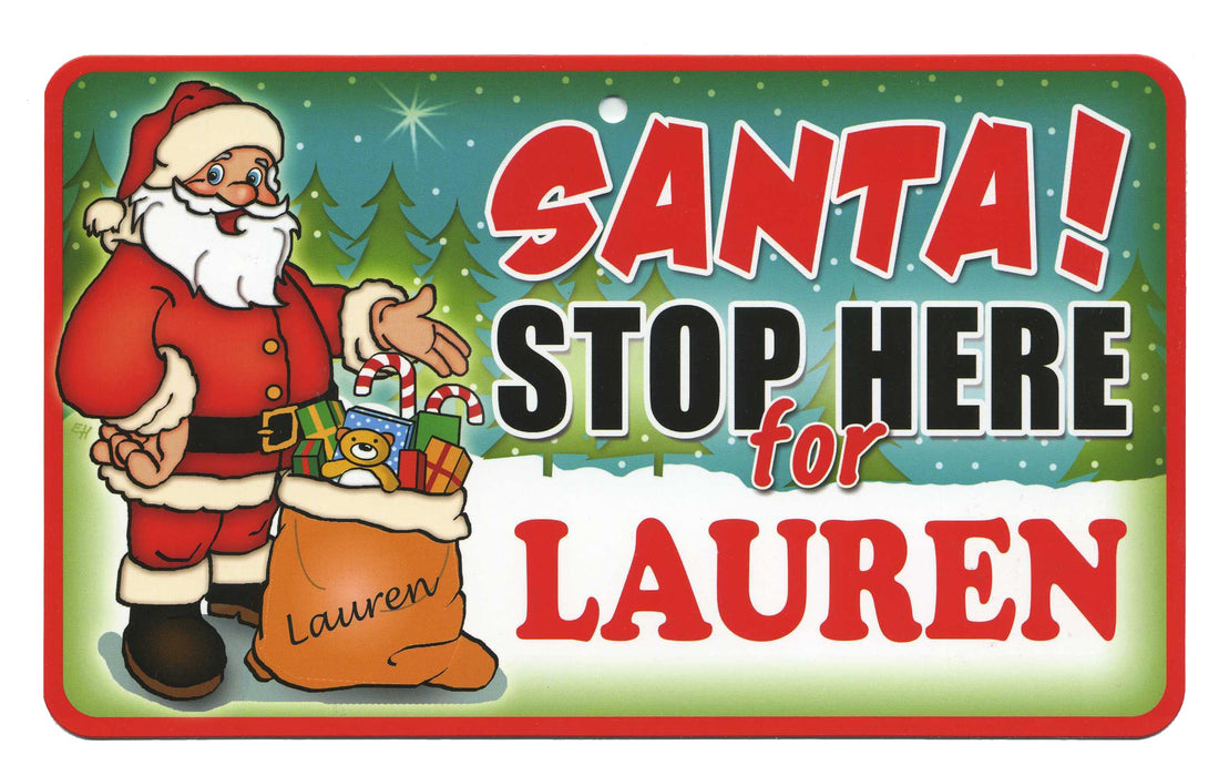 Santa Stop Here Sign - Lauren