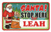 Santa Stop Here Sign - Leah