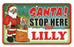 Santa Stop Here Sign - Lilly