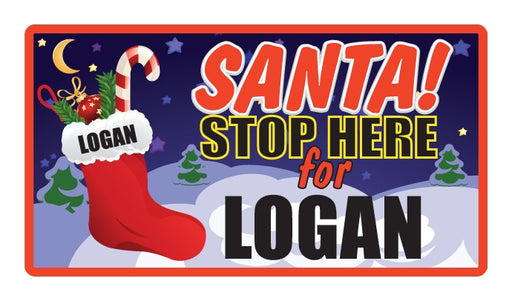 Childrens Santa Stop Here Sign - Logan