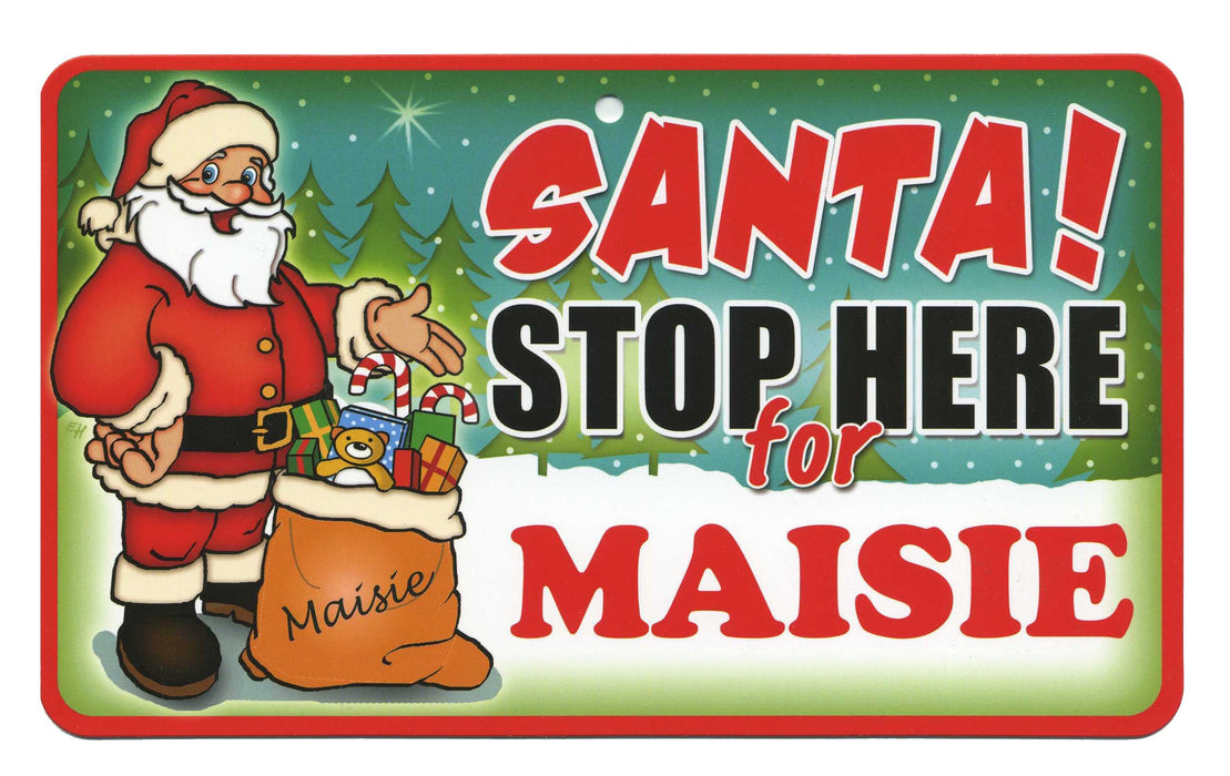 Santa Stop Here Sign - Maisie