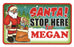 Santa Stop Here Sign - Megan