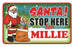 Santa Stop Here Sign - Millie