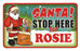 Santa Stop Here Sign - Rosie