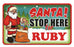Santa Stop Here Sign - Ruby