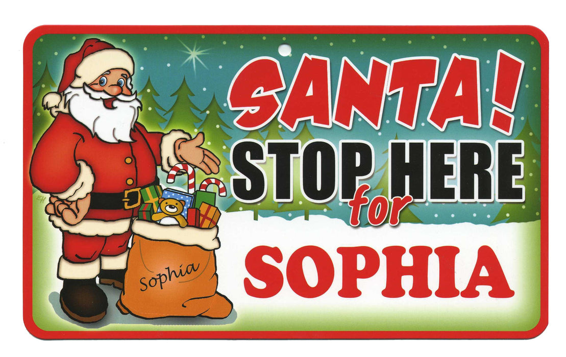 Santa Stop Here Sign - Sophia