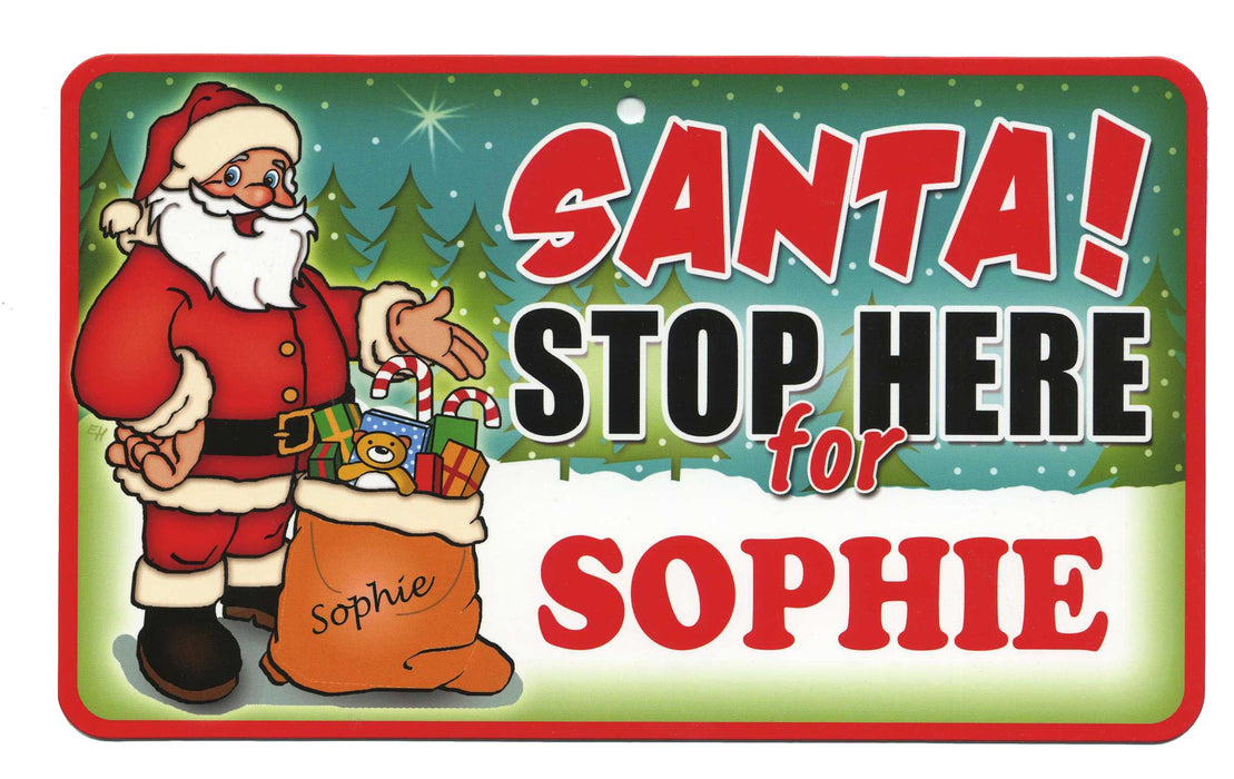 Santa Stop Here Sign - Sophie