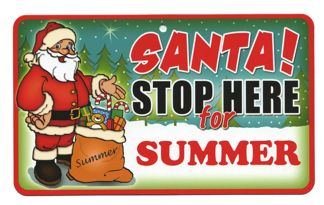 Santa Stop Here Sign - Summer