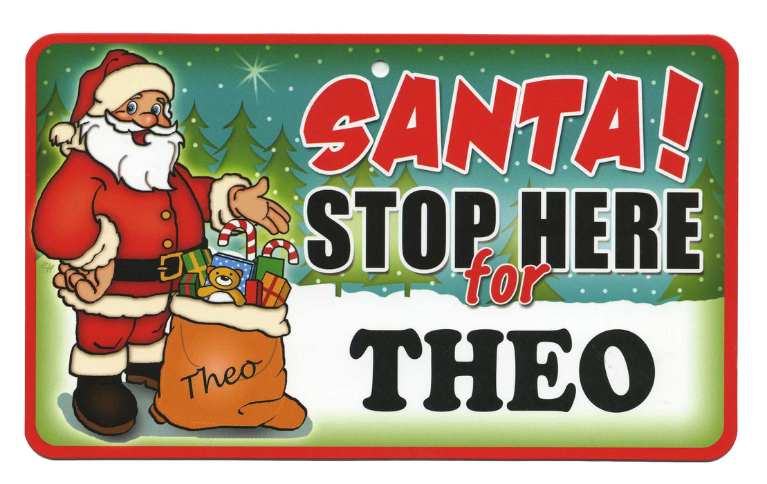 Santa Stop Here Sign - Theo