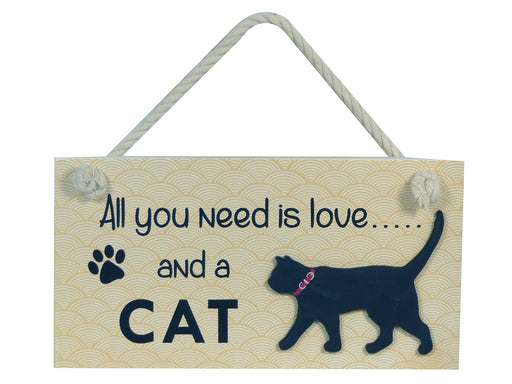 Wooden Pet Sign - All You Need Is Love And A Cat