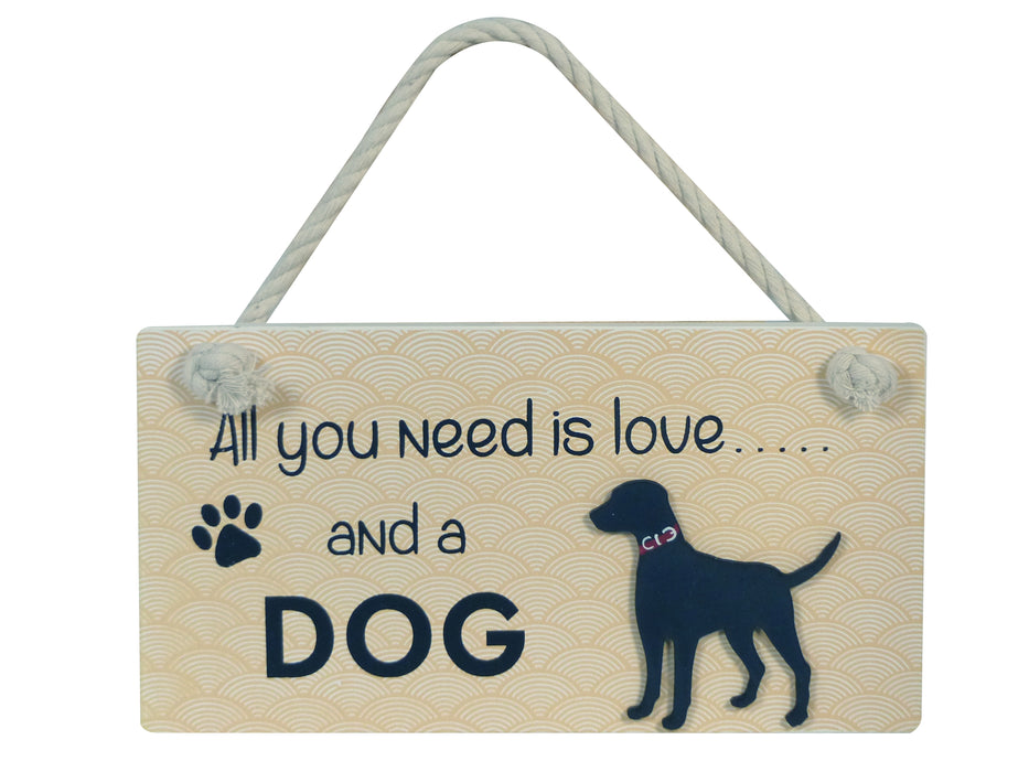 Wooden Pet Sign - All You Need Is Love And A Dog