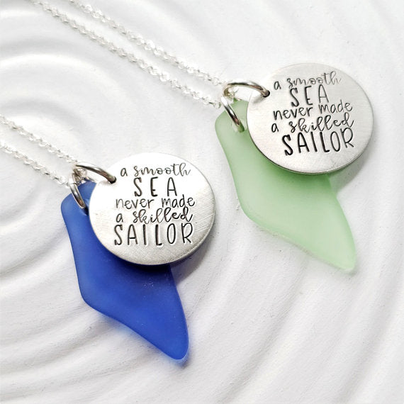 A Smooth Sea Never Made A Skilled Sailor | Sea Glass Necklace