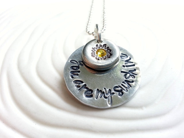 You Are My Sunshine - Hand Stamped, Personalized Necklace - Mother's Necklace- Sun Pendant